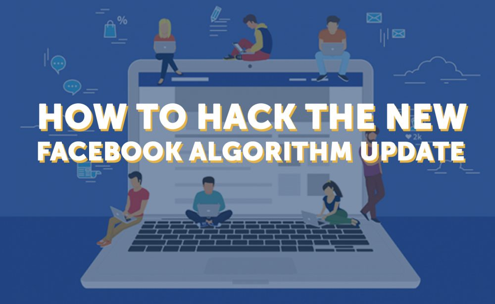 How to Hack the New Facebook News Feed Algorithm